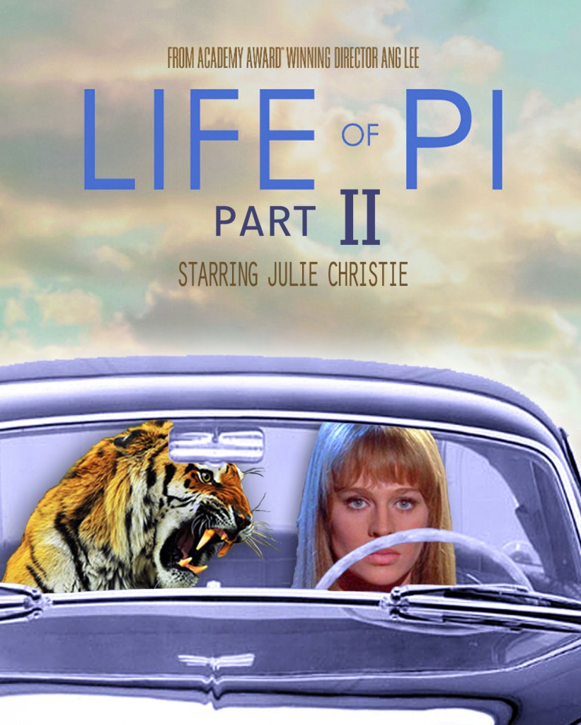 "My friend Paul S created this sequel movie poster to the ""Life of Pi."" My dad looked at it confused for all of one second when I said, ""It's a girl. In a car. With a tiger!"" One year later he is still laughing at it."