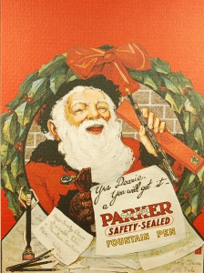"Here is Santa peddling Parker button fillers in 1900. These were the ""safety sealed"" precursors to the Duofold."