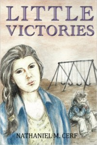 "Here's the front cover of my novel ""Little Victories."" It was beautifully drawn by Kim Kagarise and designed by Rhonda Jackson."